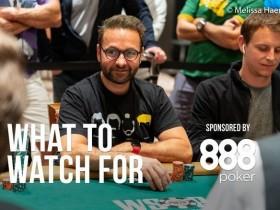 【GG扑克】WSOP Day2:Daniel Negreanu有望斩获第7条WSOP金手链