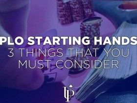 【GG扑克】PLO策略:起手牌选择的三个重要考虑因素