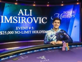 【GG扑克】Ali Imsirovic赢得扑克大师赛第五项赛事冠军!