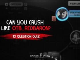 【GG扑克】你能像RedBaron那样征服对手吗?