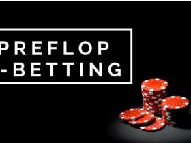 【GG扑克】鸭哥专栏:《ELITE CASH GAME MASTERY》课程解读--翻前3bet的技巧