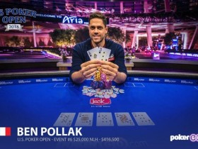 【GG扑克】Benjamin Pollak取得美国扑克公开赛第六项赛事冠军