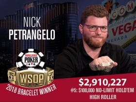 【GG扑克】WSOP赛讯:Nick Petrangelo夺得10万美元买入豪客赛冠军