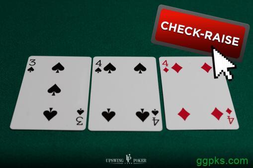 【GG扑克】你应该今天开始尝试的5种check-raise策略