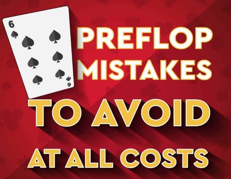 【GG扑克】六个无论如何要避免的翻前错误
